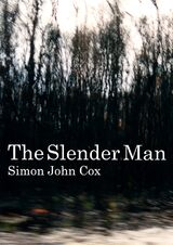 "Simon John Cox's ""The Slender Man"""
