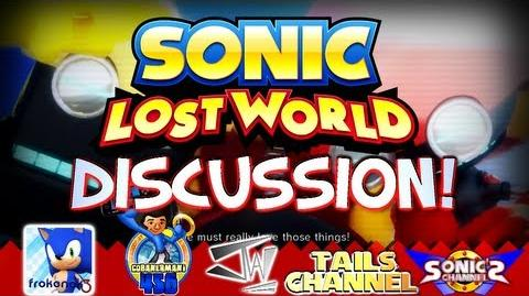 Sonic Lost World Discussion - Feat. Cobanermani456, SomeCallMeJohnny, TailsChannel & Frokenok3!