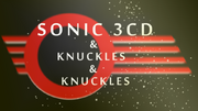 Sonic 3cd and knuckles and knuckles out now by lucasmaxbros-d6pu7j3