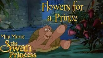 Flowers for a Prince Mini Movie from Swan Princess