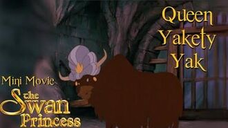 Swan Princess Mini Movie - Queen Yakety Yak