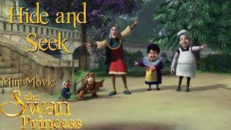 Hide and Seek Mini Movie from The Swan Princess