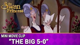 The Big 5-0 Mini Movie from The Swan Princess