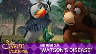 Watson's Disease Mini Movie from The Swan Princess