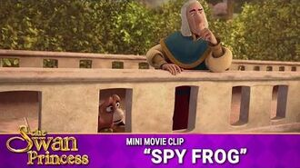 Spy Frog Mini Movie from The Swan Princess