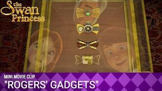 Rogers' Gadgets Mini Movie from The Swan Princess