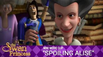 Spoiling Alise Mini Movie from The Swan Princess