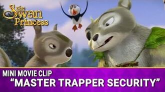 Master Trapper Security Mini Movie from The Swan Princess