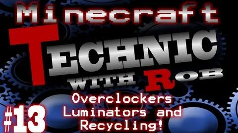 Minecraft Technic Part 13 Overclockers Luminators and Recycling!