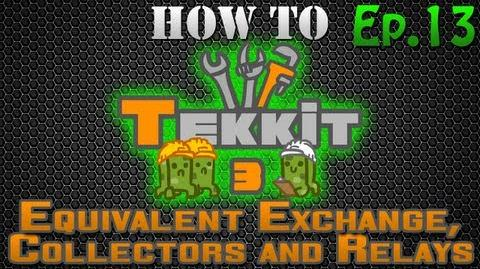 How to Tekkit - Equivalent Exchange, Collectors and Relays