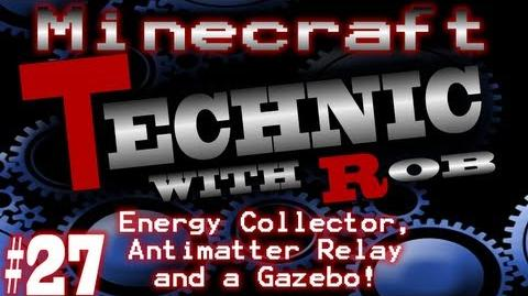Minecraft Technic Part 27 The Energy Collector, the Antimatter Relay and a Gazebo!