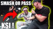 SMASH OR PASS W KSI