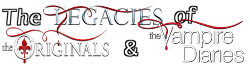 The Vampire Diaries & Originals & Legacies