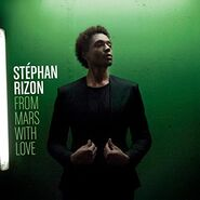 Stéphan Rizon Album From Mars With Love