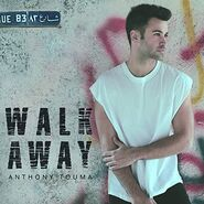 Anthony Touma Single Walk Away