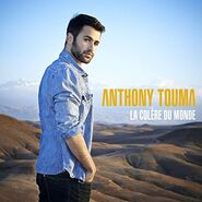 Anthony Touma Single La colère du monde