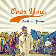 Anthony Touma Single Over You