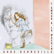 Aude Henneville Single L'amour à la machine