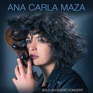 Ana Carla Maza Album Solo Acoustic Concert