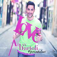 Alban Bartoli Single Je veux du love