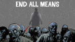 END ALL MEANS OFFICAL POSTER
