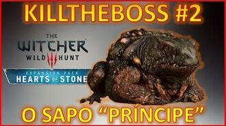 THE WITCHER 3 - Hearts of Stone- Como matar o Sapo - KILLTHEBOSS -2