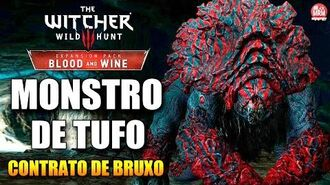 The Witcher 3 - Blood and Wine - O MONSTRO DE TUFO ( Contrato de Bruxo )
