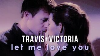 Travis & Victoria Let Me Love You