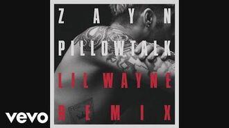 ZAYN - PILLOWTALK REMIX (Audio) ft Lil Wayne