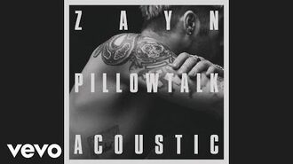 ZAYN - PILLOWTALK (the living room session) -Audio-