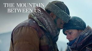 "The Mountain Between Us - ""Soulmate"" TV Commercial - -DuskTillDawn by Zayn feat"