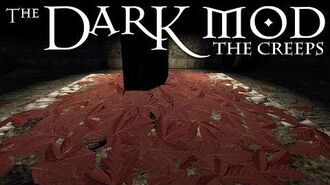 The Dark Mod 2.04 The Creeps