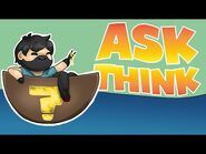 Ask Think 7