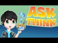 Ask Think 6