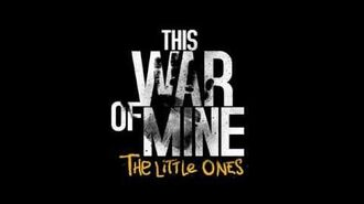 This War of Mine The Little Ones - PC trailer