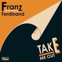 Franz Ferdinand - Take Me Out-1-