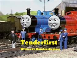 Tenderfirst