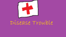 Disease Trouble Titlecard