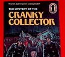 The Mystery of the Cranky Collector