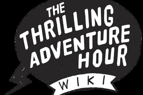 Thrilling Adventure Hour Wiki