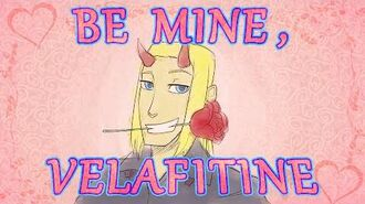 Be Mine, Velafitine!