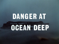 Danger At Ocean Deep
