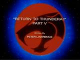 Return to Thundera - Part V