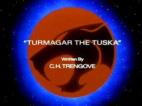 Turmagar the Tuska Title Card