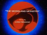 The Mossland Monster