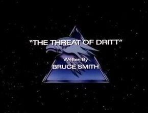 The Threat of Dritt - Title Card