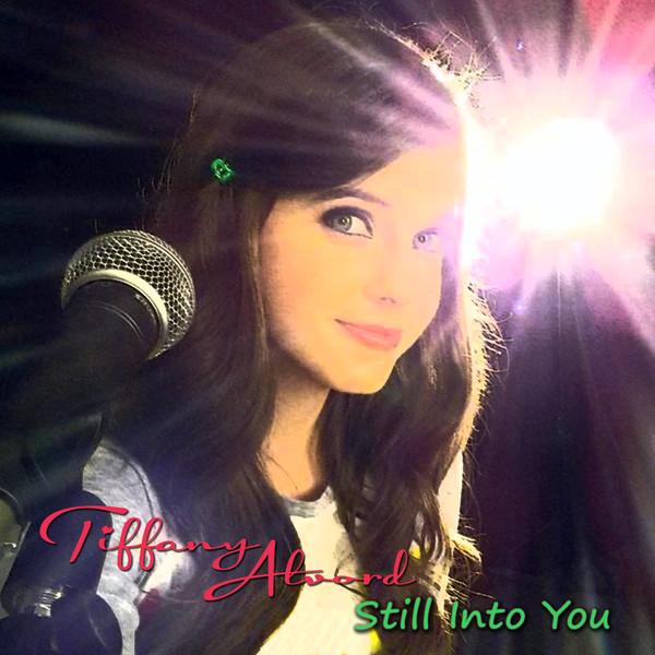 Still Into You (cover)   Tiffany Alvord Wiki   FANDOM