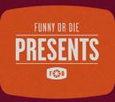 Funny or Die Presents