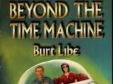 Beyond the Time Machine