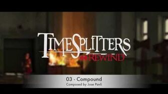TimeSplitters Rewind OST ( Official ) - 03 - Compound - Jose Pavli